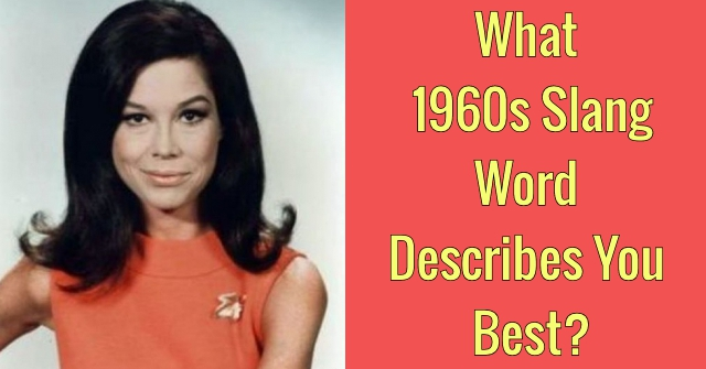 What 1960s Slang Word Describes You Best?