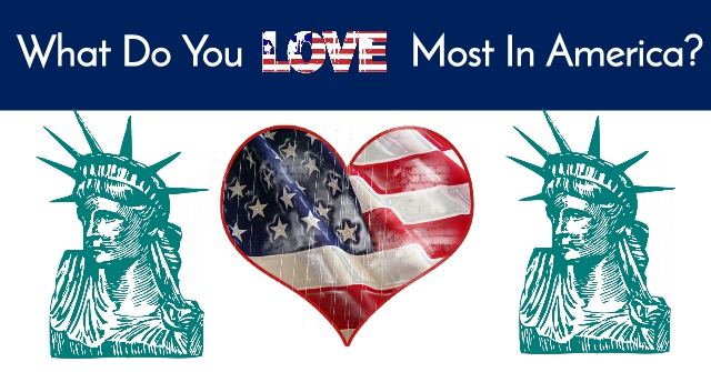 What Do You Love Most In America?
