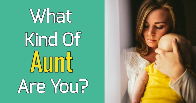 What Kind Of Aunt Are You?