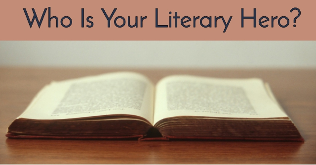 Who Is Your Literary Hero?