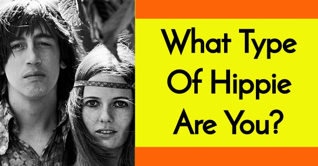What Type Of Hippie Are You?