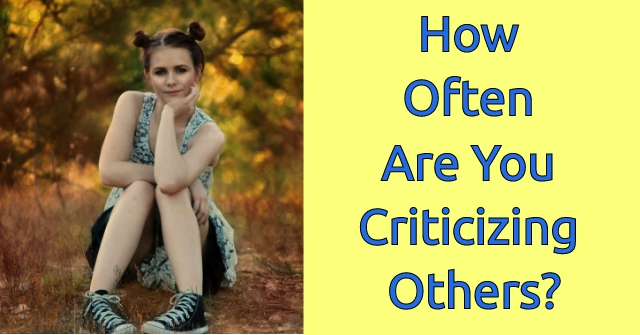 How Often Are You Criticizing Others?