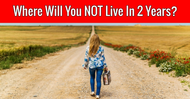 Where Will You NOT Live In 2 Years?
