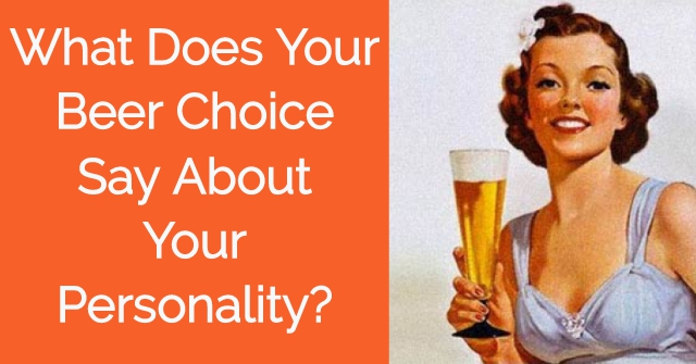 What Does Your Beer Choice Say About Your Personality?