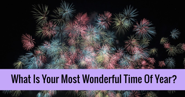 What Is Your Most Wonderful Time Of Year?