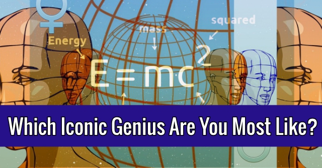 Which Iconic Genius Are You Most Like?