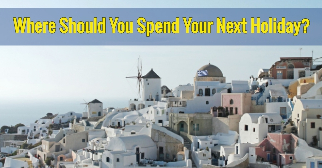Where Should You Spend Your Next Holiday?