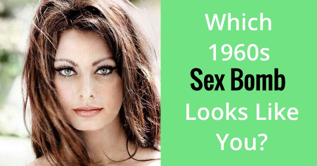 Which 1960s Sex Bomb Looks Like You?