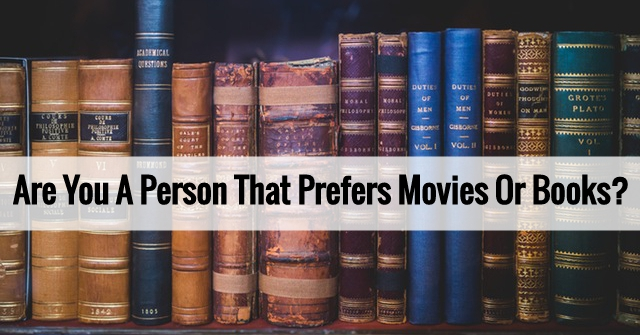 Are You A Person That Prefers Movies Or Books?