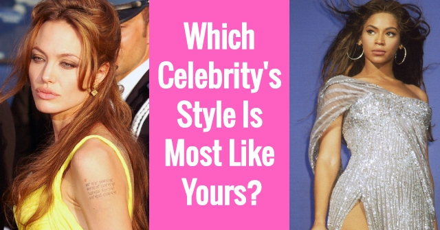 Which Celebrity's Style Is Most Like Yours?