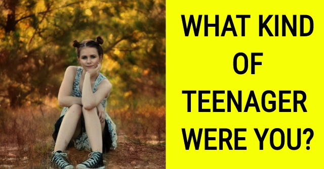 What Kind Of Teenager Were You?