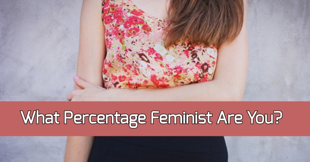 What Percentage Feminist Are You?