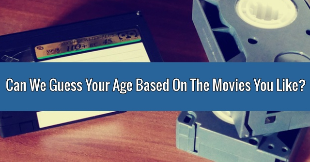 Can We Guess Your Age Based On The Movies You Like?