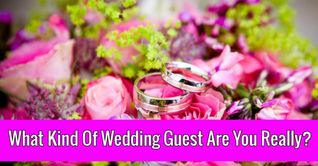 What Kind Of Wedding Guest Are You Really?
