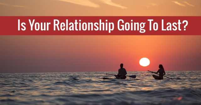 Is Your Relationship Going To Last?