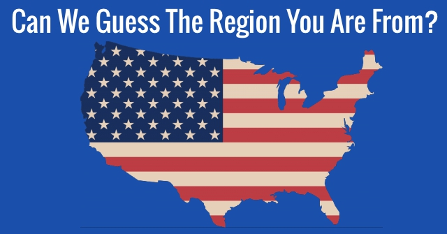 Can We Guess The Region You Are From?