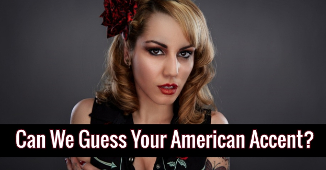 Can We Guess Your American Accent?