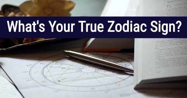 What's Your True Zodiac Sign?