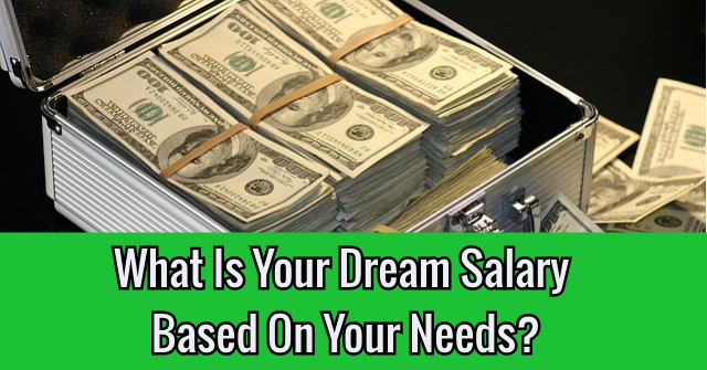 What Is Your Dream Salary Based On Your Needs?