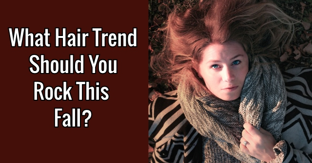 What Hair Trend Should You Rock This Fall?