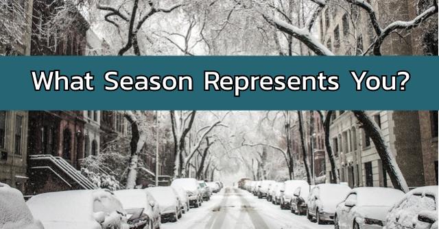 What Season Represents You?