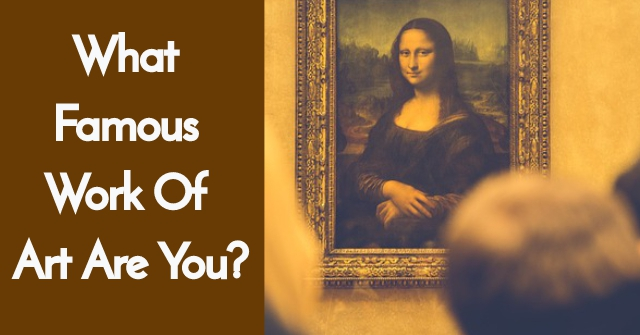 What Famous Work Of Art Are You?