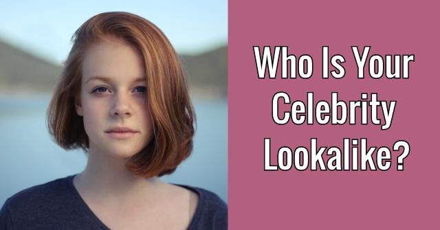 Who Is Your Celebrity Lookalike?
