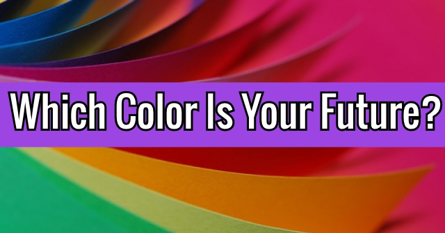 Which Color Is Your Future?