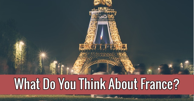 What Do You Think About France?