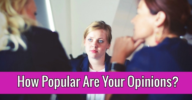How Popular Are Your Opinions?