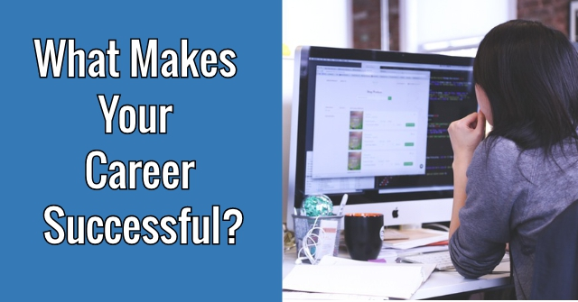 What Makes Your Career Successful?