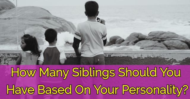 How Many Siblings Should You Have Based On Your Personality?