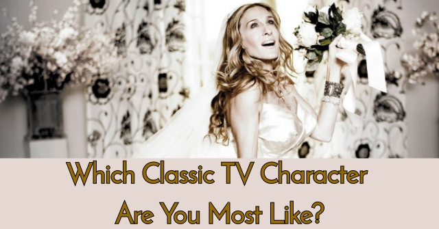 Which Classic TV Character Are You Most Like?