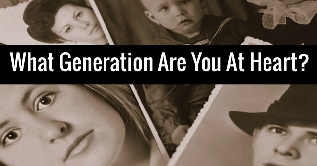 What Generation Are You At Heart?