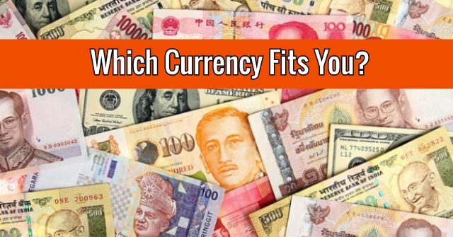 Which Currency Fits You?