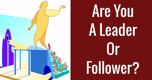 Are You A Leader Or Follower?