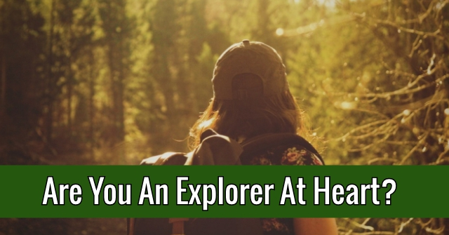 Are You An Explorer At Heart?