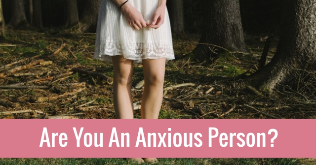 Are You An Anxious Person?