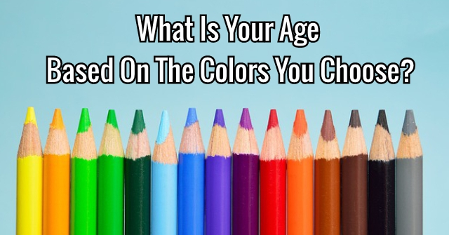 What Is Your Age Based On The Colors You Choose?