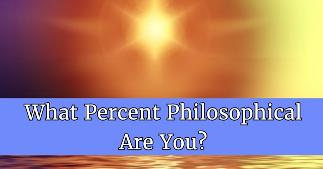 What Percent Philosophical Are You?