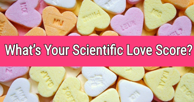 What's Your Scientific Love Score?