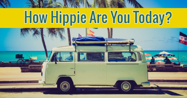 How Hippie Are You Today?