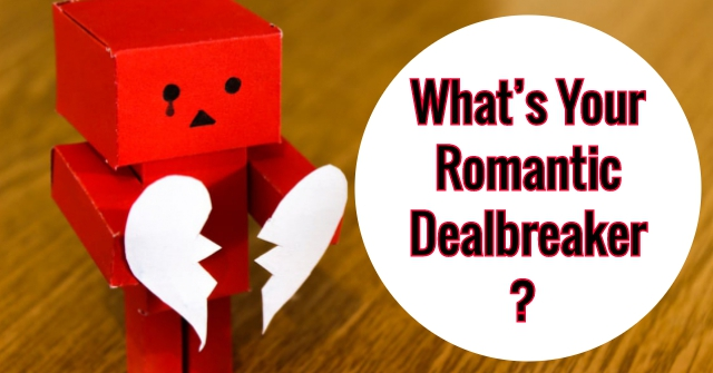 What's Your Romantic Dealbreaker?