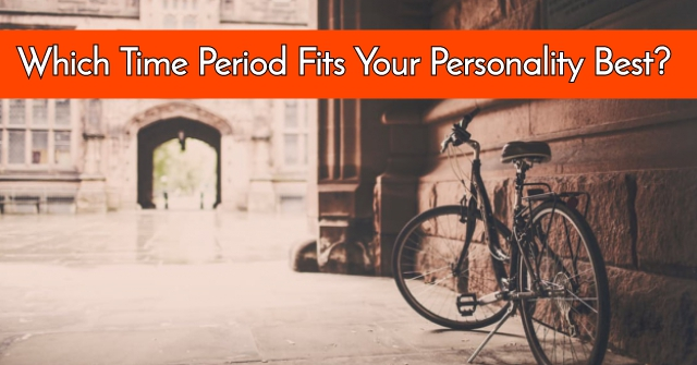 Which Time Period Fits Your Personality Best?