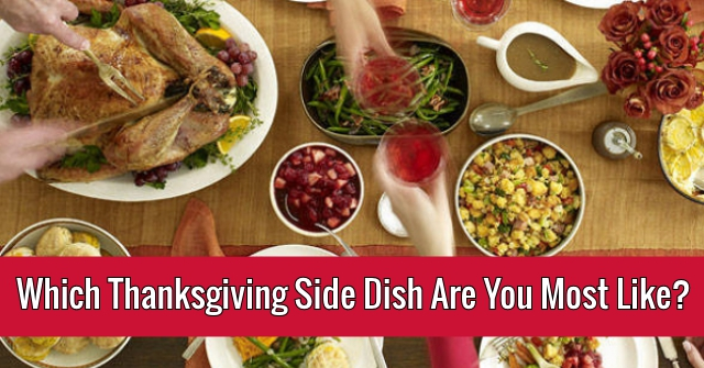 Which Thanksgiving Side Dish Are You Most Like?