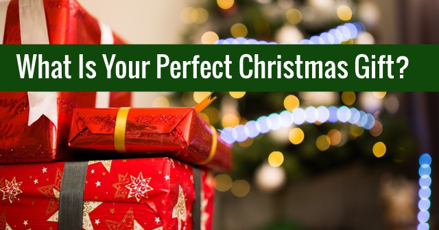 What Is Your Perfect Christmas Gift?