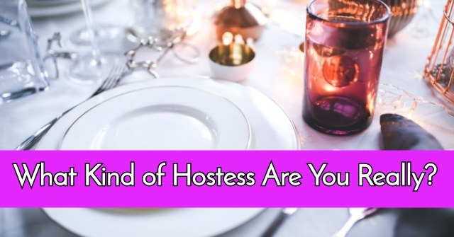 What Kind of Hostess Are You Really?