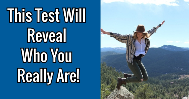 This Test Will Reveal Who You Really Are!
