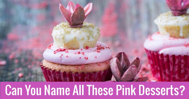 Can You Name All These Pink Desserts?