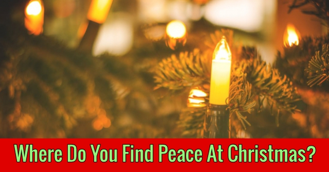 Where Do You Find Peace At Christmas?